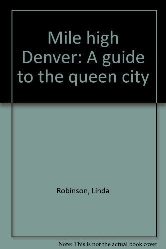 Mile high Denver: A guide to the queen city