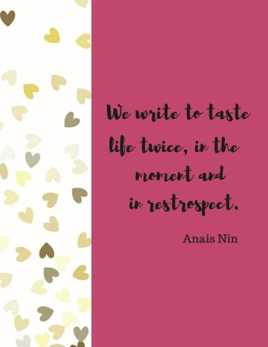 """We Write To Taste Life Twice: Quote journal Notebook Composition Book Inspirational Quotes Lined Notebook (8.5""""x11"""") Large (Volume 6)"""