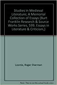 studies in medieval literature a memorial collection of essays You searched for: subject literature, medieval remove constraint subject: literature adventures in the middle ages a memorial collection of essays and studies by loomis, laura alandis (hibbard), 1883-1960 1962 format.