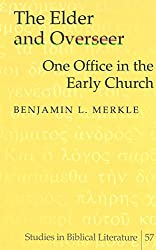 The Elder and Overseer: One Office in the Early Church (Studies in Biblical Literature)