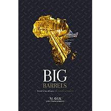 Big Barrels: Pétrole et Gaz africains et la Quête de la Prospérité (French Edition)