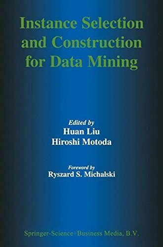 Download Instance Selection and Construction for Data Mining (The Springer International Series in Engineering and Computer Science) Pdf