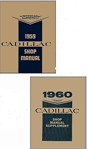 STEP-BY-STEP 1959 & 1960 CADILLAC REPAIR SHOP & SERVICE MANUAL. Coupe Deville & Sedan Deville, Eldorado Seville & Biarritz, Series 60 Special Fleetwood, 75, Imperial Sedan, Commercial chassis