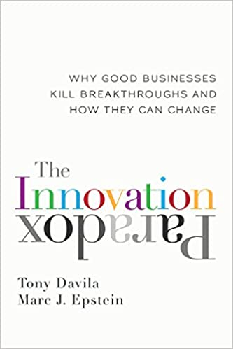 The Innovation Paradox: Why Good Businesses Kill Breakthroughs and ...