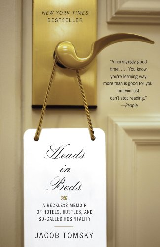 (Heads in Beds: A Reckless Memoir of Hotels, Hustles, and So-Called Hospitality)