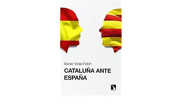 Cataluña ante España (COLECCION MAYOR): Amazon.es: Vidal Folch ...