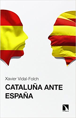 Cataluña ante España (COLECCION MAYOR): Amazon.es: Vidal Folch, Xavier: Libros