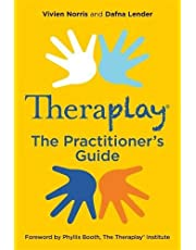 Theraplay® - The Practitioner's Guide