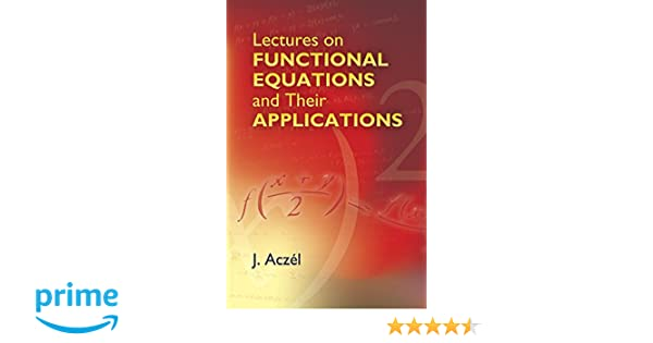 Lectures on functional equations and their applications dover books lectures on functional equations and their applications dover books on mathematics j aczel 9780486445236 amazon books fandeluxe Gallery