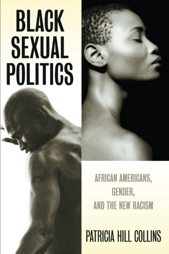 : Black Sexual Politics: African Americans, Gender, and the New Racism