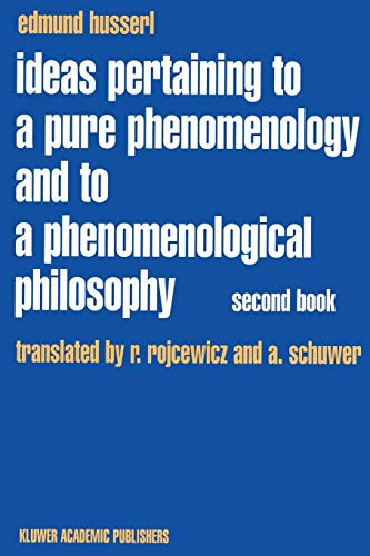 (Ideas Pertaining to a Pure Phenomenology and to a Phenomenological Philosophy: Second Book Studies in the Phenomenology of Constitution (Husserliana: Edmund Husserl - Collected Works))