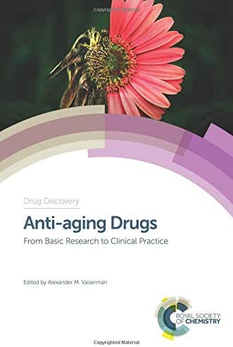 Anti-aging Drugs: From Basic Research to Clinical Practice (Drug Discovery)