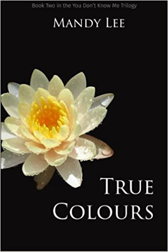 Book True Colours: Volume 2 (The You Don't Know Me Trilogy)