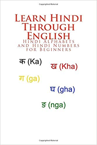 Buy Learn Hindi Through English Hindi Alphabets And Hindi Numbers For Beginners Book Online At Low Prices In India Learn Hindi Through English Hindi Alphabets And Hindi Numbers For Beginners Reviews
