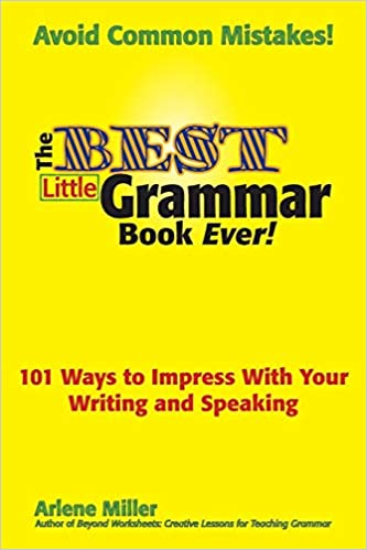 The Best Little Grammar Book Ever 101 Ways To Impress With
