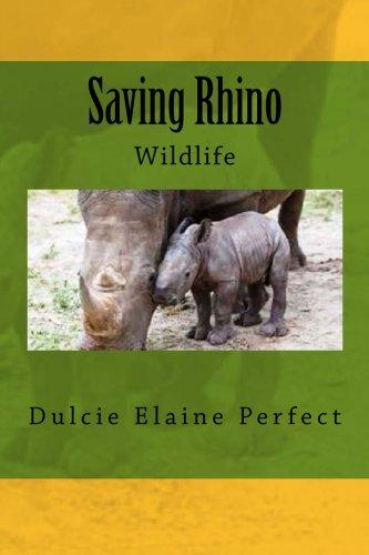 Download Saving Rhino: Wildlife (Save The Wildlife) (Volume 1) ebook