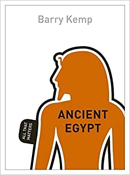 Ancient Egypt: All That Matters by Barry J. Kemp (2016-02-16)