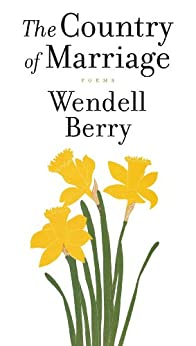 wendell berry poetry and marriage essay Ebscohost serves thousands of libraries with premium essays, articles and other content including wendell berry and the poetics of marriage and embodiment get access to over 12 million.