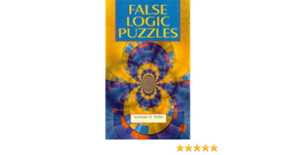 False Logic Puzzles Norman D Willis 9780806998046 Amazon Books