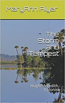 The Storm and Tempest: Hugh Meredith, Colonist [7/11/2017] Dr. MaryAnn Aiyer