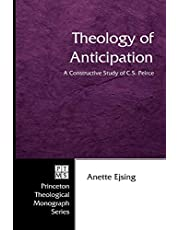 Theology of Anticipation: A Constructive Study of C. S. Peirce