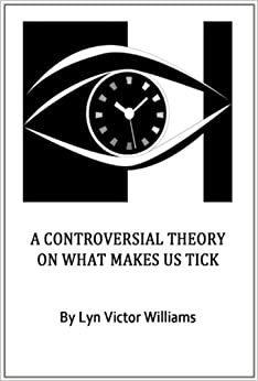 A Controversial Theory on What Makes us Tick