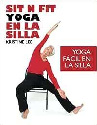 Sit N Fit Yoga En La Silla: Yoga Fácil en la Silla: Amazon ...