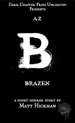 Brazen: A Dark Chapter Press Unlimited Short: B (Dark Chapter Press A-Z Book 2)