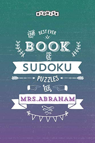 The Best Ever Book of Sudoku Puzzles for Mrs. Abraham