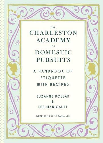 (Charleston Academy of Domestic Pursuits: A Handbook of Etiquette with)