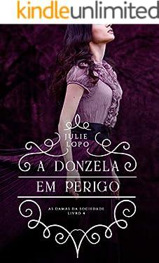 A Donzela em Perigo (Damas da Sociedade Livro 4)