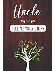 Uncle Tell me your Story: A Guided Keepsake Journal for your Uncle to share his Life & his Memories