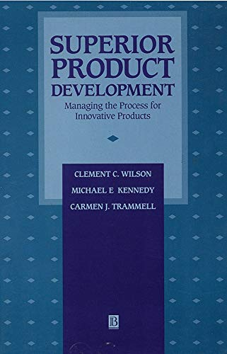 Superior Product Development: Managing The Process For Innovative Products (Dimensions in Total Quality)