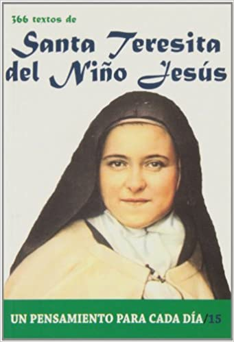 Santa Teresita Del NiNo Jesus: 366 Textos. Un pensamiento ...