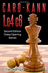 Caro-Kann 1.e4 c6: Second Edition - Chess Opening Games Paperback