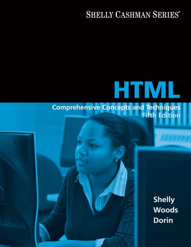 HTML: Comprehensive Concepts and Techniques by Denise M. Woods , Gary B. Shelly , William J. Dorin, Publisher : Course Technology