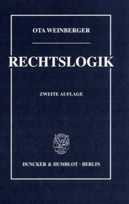 Rechtslogik. Gebundenes Buch – 1989 Ota Weinberger Duncker & Humblot 3428065344 Recht / Allgemeines