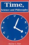 Time, Science and Philosophy, Hector C. Parr, 0718829646