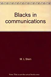 Blacks in communications: journalism, public relations, and advertising,