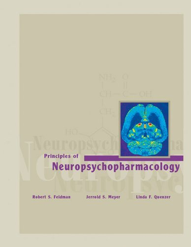 Principles of Neuropsychopharmacology [Hardcover] [January 1997] (Author) Robert S. Feldman, Jerrold S. Meyer, Linda F. Quenzer