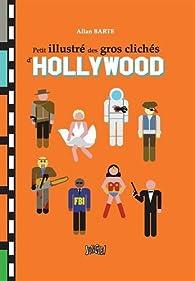 Petit illustré des gros clichés d'Hollywood par Allan Barte