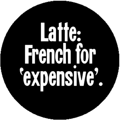Costumes Barista (Button Pin Latte French For Expensive Funny Cynical Coffee Barista Parody)
