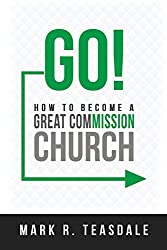 Go: How to Become a Great Commission Church