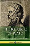 The Republic of Plato: The Ten Books - Complete and Unabridged (Classics of Greek Philosophy) (Hardcover)