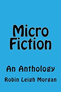 Micro Fiction: An Anthology