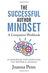 The Successful Author Mindset Companion Workbook: A Handbook for Surviving the Writer's Journey Paperback