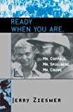 img - for Ready When You Are, Mr. Coppola, Mr. Spielberg, Mr. Crowe (The Scarecrow Filmmakers Series) book / textbook / text book
