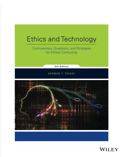 1119355311 - Ethics and Technology: Controversies, Questions, and Strategies for Ethical Computing