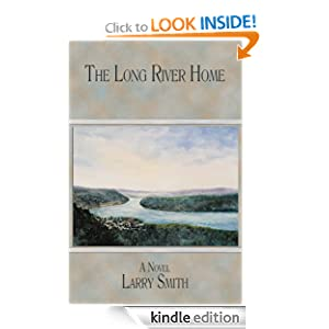 The Long River Home: A Novel (Working Lives) Larry R. Smith