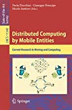 Read Distributed Computing by Mobile Entities: Current Research in Moving and Computing (Lecture Notes in Computer Science Book 11340) Doc